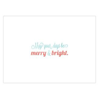 Inside card: May your days be merry & bright.