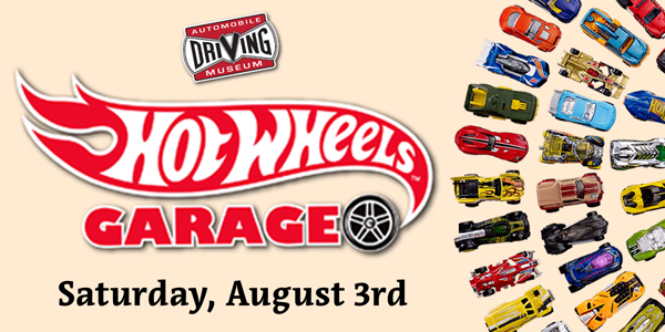 Automobile Driving Museum Hot Wheels Garage Saturday, August 3rd. Colorful Hot Wheels cars lined up in circular formation.
