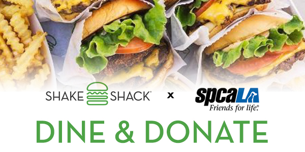 Burgers and fries. Shake Shack logo and spcaLA logo. Dine & Donate text.