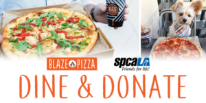 Person holding vegetarian pizza and iced coffee. Small dog sitting at table looking at pepperoni pizza. Blaze Pizza logo and spcaLA logo. Dine & Donate.
