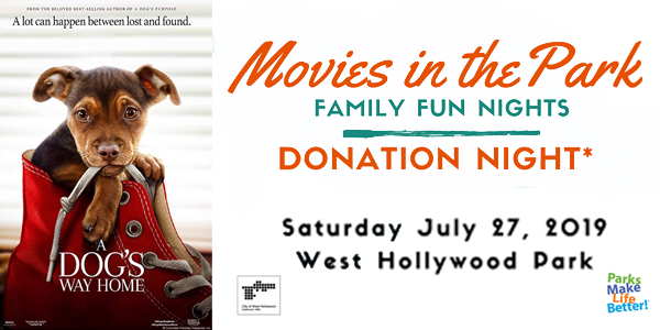 Movies in the Park Family Fun Nights Donation Night. Saturday July 27, 2019. West Hollywood Park. West Hollywood logo and Parks Make Life Better.
