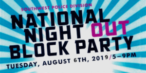 Southwest Police Division National night Out Block Party Tuesday, August 6th, 2019 5-9pm text with blue and light blue starburst background.