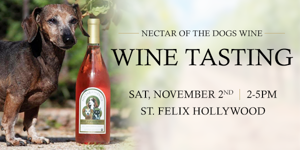 Nectar of the Dogs Wine Wine Tasting. Sat, November 2nd 2-5pm. St. Felix Hollywood